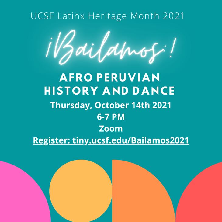 ¡Bailamos! Afro Peruvian History and Dance: Thurs, Oct. 14th, 6-7pm, Register: tiny.ucsf.edu/Bailamos2021