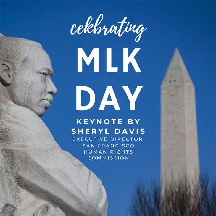 Celebrating MLK Day: Keynote by Sheryl David, Executive Director, San Francisco Human Rights Commission.