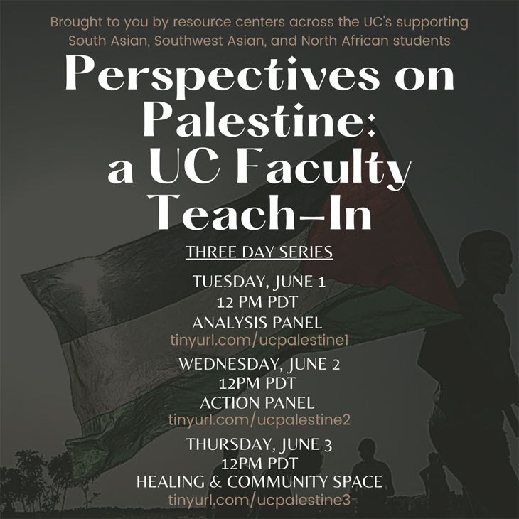 Perspectives on Palestine: a UC Faculty Teach-In, June 1st - 3rd, 12 pm (PST)