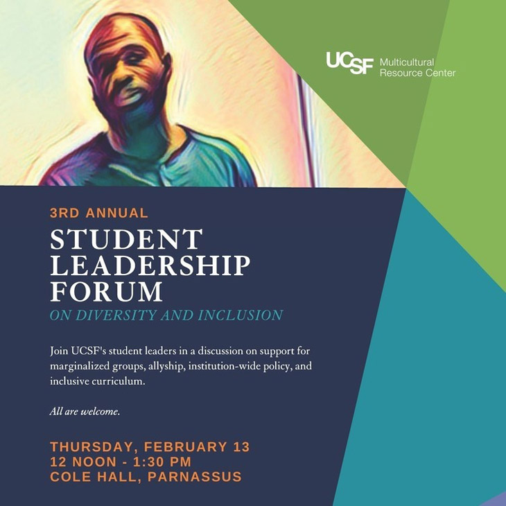 Third Annual Student Leadership Forum on Diversity and Inclusion: All are Welcome, Thurs, Feb. 13th, Noon - 1:30 pm, Cole Hall, Parnassus.