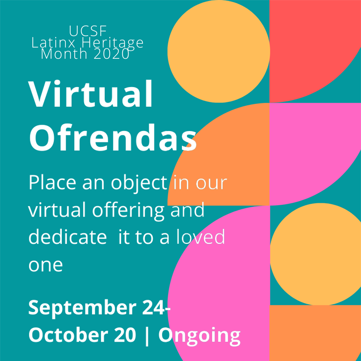Virtual Ofrendas: Place an object in our virtual offeeing and dedicate it to a loved one.