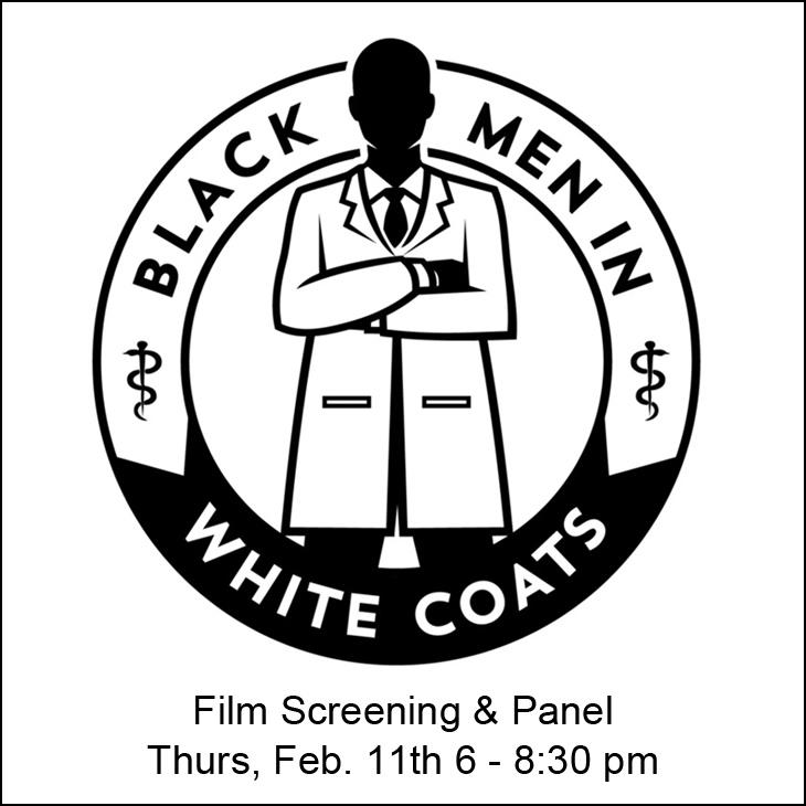 Black Men in White Coats: Film Screening & Panel - Thursday, February 11th, 6 - 8:30 pm