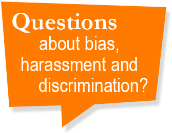 Questions about bias, harassment, and discrimination?